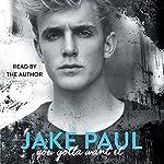 You Gotta Want It | Jake Paul