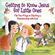 Getting to Know Jesus for Little Ones: The Four Keys to Starting a Relationship with God