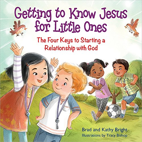 Book cover from Getting to Know Jesus for Little Ones: The Four Keys to Starting a Relationship with Godby Bill Bright