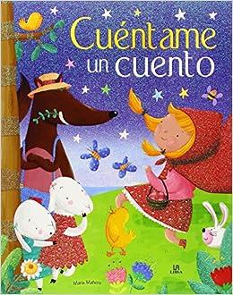 Cuéntame Un Cuento Cuentos Para Soñar El País de los Cuentos: Amazon.es: Aa.Vv.: Libros