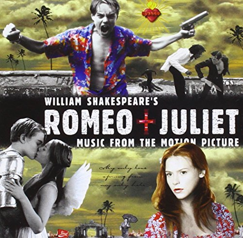 (William Shakespeare's Romeo + Juliet: Music From The Motion Picture (1996 Version) [Enhanced CD])