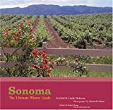 Sonoma: The Ultimate Winery Guide Second Edition
