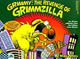 Grimmy: The Revenge of Grimzilla! (Mother Goose and Grimm)