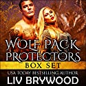 Wolf Pack Protectors Box Set Audiobook by Liv Brywood Narrated by Beth Roeg