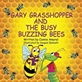 img - for Gary Grasshopper and the Busy Buzzing Bees (Volume 6) book / textbook / text book