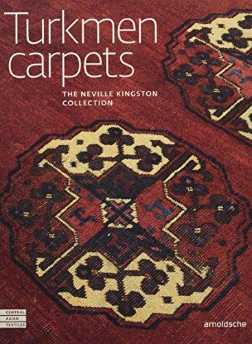 Turkmen Carpets: The Neville Kingston Collection (Central Asian Textiles) by Arnoldsche Verlagsanstalt