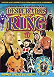 Desperados Del Ring, Vol. 1