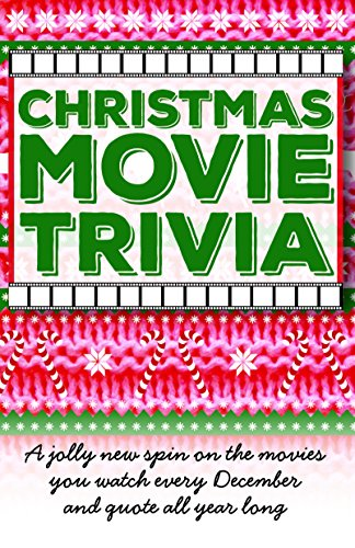 Christmas Movie Trivia: A Jolly New Spin on the Movies You Watch Every December and Quote All Year - Christmas Quotes