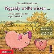 Piggeldy wollte wissen. Nichts leichter als das, sagte Frederick (Piggeldy und Frederick) | Elke Loewe, Dieter Loewe