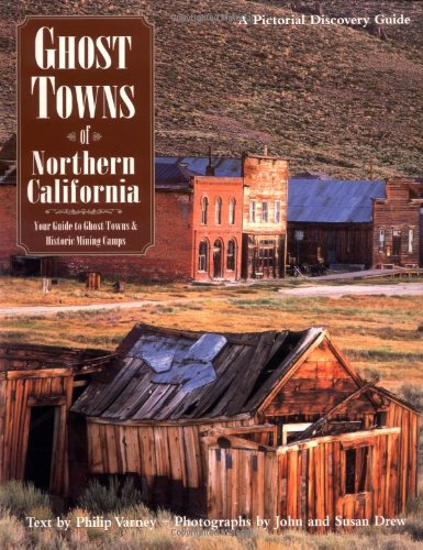 Read Online Ghost Towns of Northern California PDF
