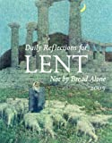 img - for Not By Bread Alone: Daily Reflections For Lent 2005 book / textbook / text book
