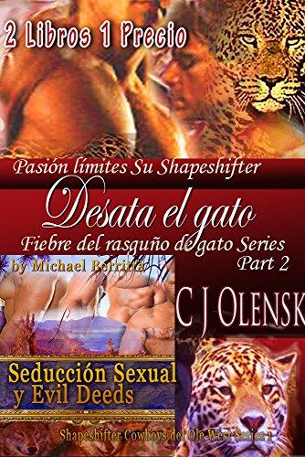 Desata el gato - Seducción Sexual y Evil Deeds 2 Libros 1 Precio: Pasión límites Su Shapeshifter ...