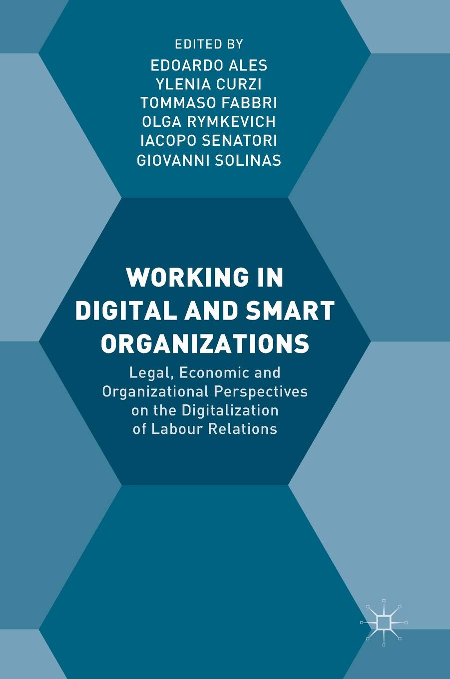 Working In Digital And Smart Organizations  Legal Economic And Organizational Perspectives On The Digitalization Of Labour Relations
