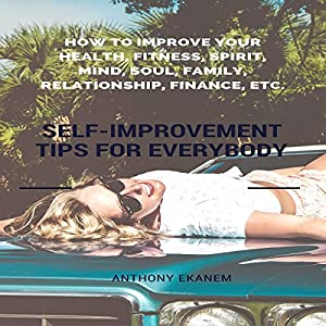Self-Improvement Tips for Everybody Audiobook