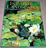 Intimate Landscapes, Paul Riley, 1854040057