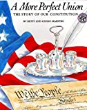 A More Perfect Union: The Story of Our Constitution, Betsy Maestro, 0688101925