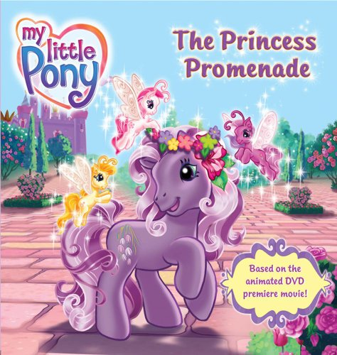 The Princess Promenade (My Little Pony) (Princess Little Pony My Promenade)