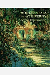 Monet's Years at Giverny: Beyond Impressionism Hardcover