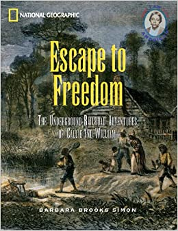 Image result for Escape to Freedom: The Underground Railroad Adventures of Callie and William