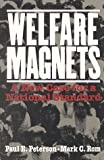 Welfare Magnets : A New Case for a National Standard, Peterson, Paul E. and Rom, Mark C., 0815770219