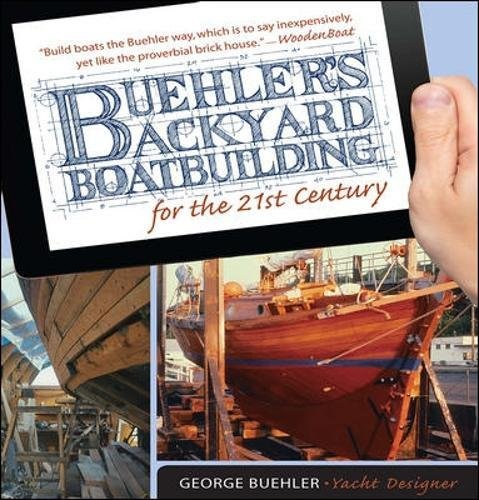 (Buehler's Backyard Boatbuilding for the 21st Century)