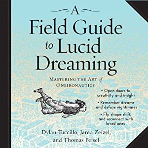 A Field Guide to Lucid Dreaming Audiobook