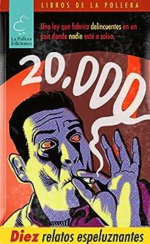 20.000: diez relatos espeluznantes (Spanish Edition) by [Varios autores., Constanza Gutiérres y otros]