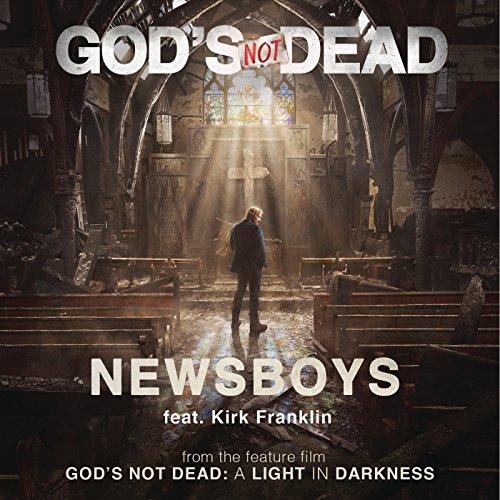 Newsboys - God's Not Dead [feat. Kirk Franklin] (2018)