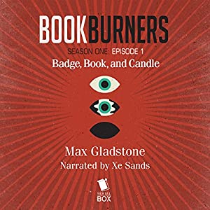 Bookburners: Badge, Book, and Candle: Episode 1 Audiobook