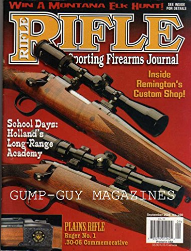 Rifle Sporting Firearms Journal September 2008 Magazine No. 239 INSIDE REMINGTON'S CUSTOM SHOP School Days: Holland's Long-Range Academy PLAINS RIFLE: RUGER No. 1 .30-06 COMMEMORATIVE