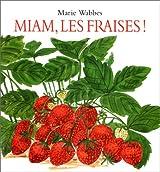 Miam  les fraises !