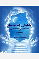 Steps of Faith: Living the Scriptures in Recovery Kindle Edition