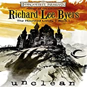 Unclean: Forgotten Realms: The Haunted Lands, Book 1 | Richard Lee Byers