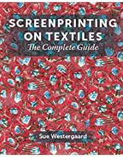 Westergaard, S: Screenprinting on Textiles: The Complete Guide