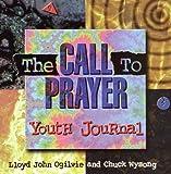 The Call to Prayer, Lloyd J. Ogilvie and Chuck Wysong, 1565079361