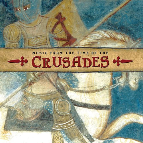 Music from the Time of the Crusades 1096-1270