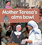 Mother Teresa's Alms Bowl (Stories of Great People (Paperback))