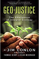 Geo-Justice: The Emergence of Integral Ecology Paperback