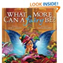 What More Can A Fairy Be? (The Enjella (R) Adventure Series) (Volume 3)