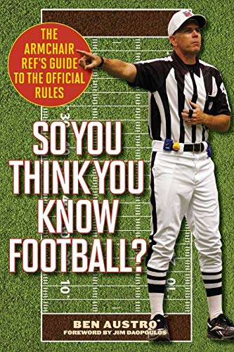 - So You Think You Know Football?: The Armchair Ref's Guide to the Official Rules