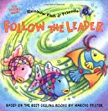 img - for Follow the Leader: Rainbow Fish & Friends (Rainbow Fish & Friends (Paperback)) by North-South Staff (2003-01-01) book / textbook / text book