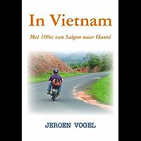 In Vietnam: Met 100cc van Saigon naar Hanoi