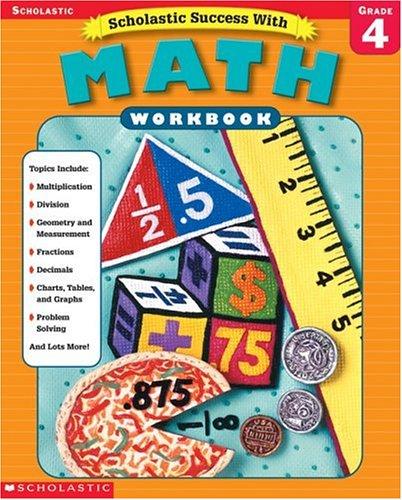 Scholastic Success With: Math Workbook: Grade 4 (Scholastic Success with Workbooks: Math)