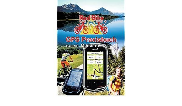 Gps Praxisbuch Red Bike : Gps praxisbuch garmin monterra redbike r nudorf amazon