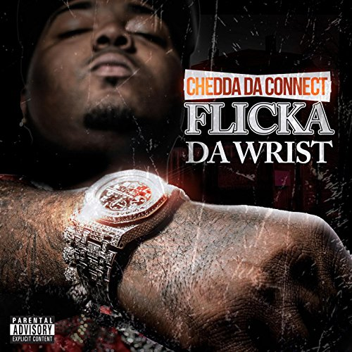 Flicka Da Wrist [Explicit]