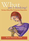 What Am I Thinking? : Having a Baby After Postpartum Depression