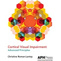 Cortical Visual Impairment Advanced Principles