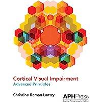 Cortical Visual Impairment Advanced Principles