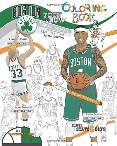 Isaiah Thomas and the Boston Celtics: Then and Now: The Ultimate Basketball Coloring Book for Adults and Kids