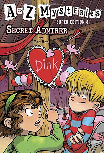 A to Z Mysteries Super Edition #8: Secret Admirer (A Stepping Stone Book(TM))